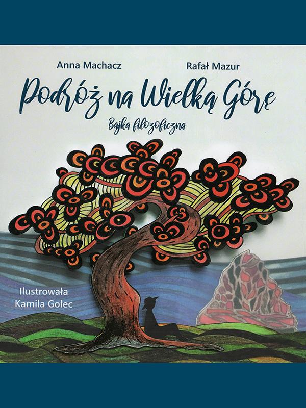 Okładka książki Podróż na Wielką Górę. Bajka filozoficzna
