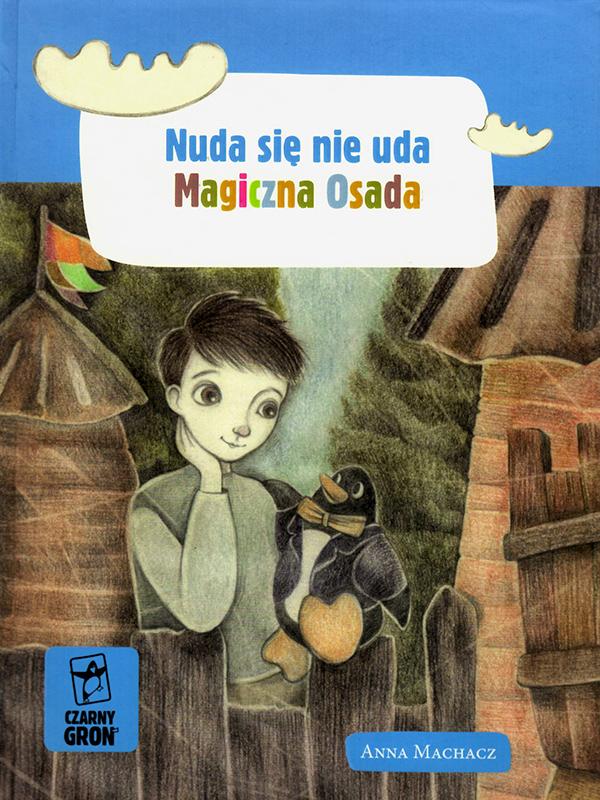 Okładka książki Nuda się nie uda - Magiczna osada
